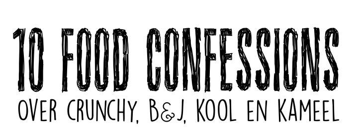 10 Food Confessions
