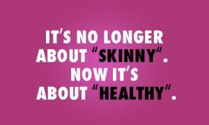 Skinny - Healthy